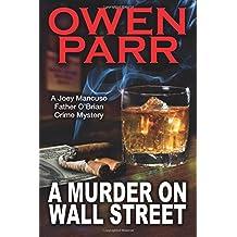 A Murder On Wall Street: A Joey Mancuso, Father O'Brian Crime Mystery (Volume 1)