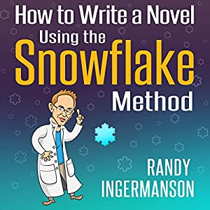 How to Write a Novel Using the Snowflake Method Audiobook