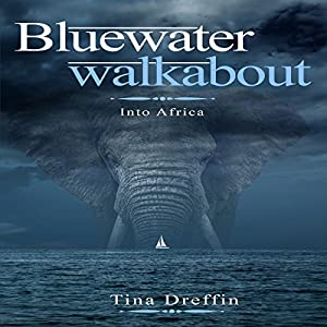 Bluewater Walkabout: Into Africa Audiobook