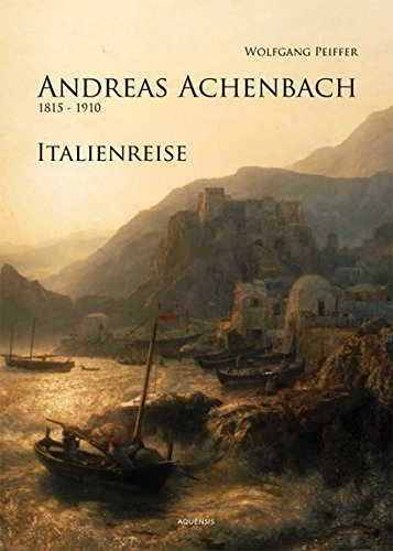 Andreas Achenbach, Italienreise