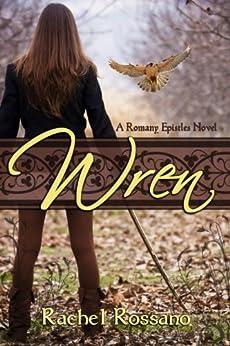 Wren (The Romany Epistles) by [Rossano, Rachel]