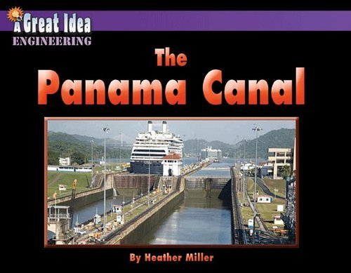 The Panama Canal (Great Idea) by Heather Miller (2013-01-15)