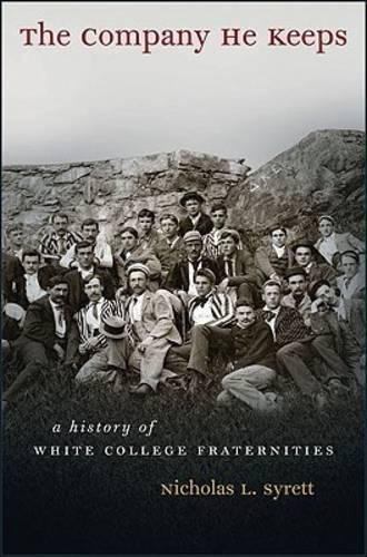 Download The Company He Keeps: A History of White College Fraternities (Gender and American Culture) pdf