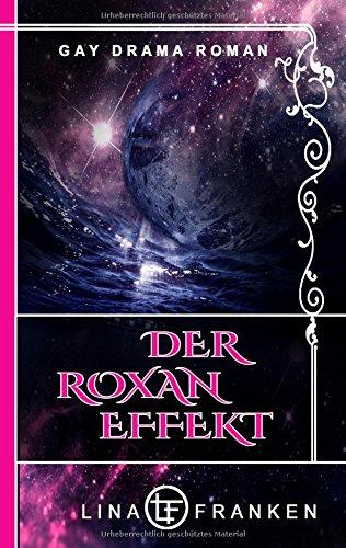 Der Roxan-Effekt Taschenbuch – 8. März 2018 Lina Franken Books on Demand 3746007178 Bezug zu Schwulen