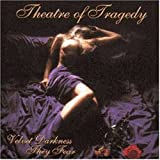 Velvet Darkness They Fear by Theatre Of Tragedy (1997-08-26)