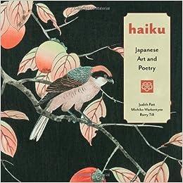 Haiku: Japanese Art and Poetry by Patt, Judith ( 2010 )