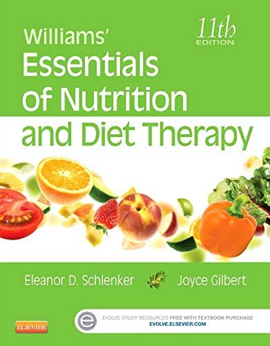 Williams' Essentials of Nutrition and Diet Therapy