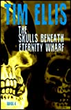 The Skulls Beneath Eternity Wharf (Quigg Book 4)