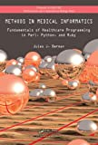 Methods in Medical Informatics, Jules J. Berman, 1439841829