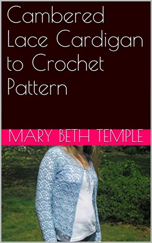 Cambered Lace Cardigan to Crochet (Lace Cardigan Pattern)