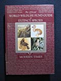 img - for World Wildlife Fund Guide to Extinct Species of Modern Times book / textbook / text book