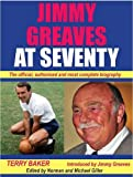 img - for Jimmy Greaves at Seventy: The Complete, Authorished Biography book / textbook / text book