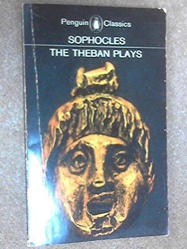 Download The Theban Plays King Oedipus Oedipus At Colonus Antigone