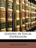 Lessons in Vocal Expression, Samuel Silas Curry, 1147093385