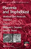 Placenta and Trophoblast : Methods and Protocols, , 1588294048