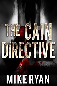 The Cain Directive (The Cain Series Book 3) by [Ryan, Mike]