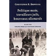 POLITIQUE NAZIE,TRAVAILLEURS JUIFS, BOURREAUX ALLEMANDS
