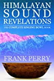 Himalayan Sound Revelations, Frank Perry, 190539831X