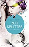 Zeitsplitter - Die Jägerin: Roman