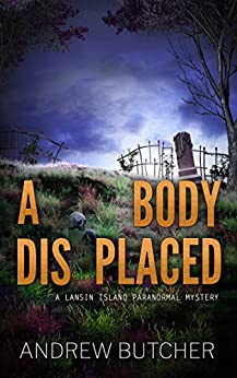 A Body Displaced (Lansin Island Paranormal Mysteries Book 2) by [Butcher, Andrew]