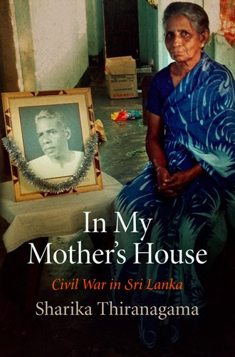 Read Online In My Mother's House: Civil War in Sri Lanka (The Ethnography of Political Violence) ebook