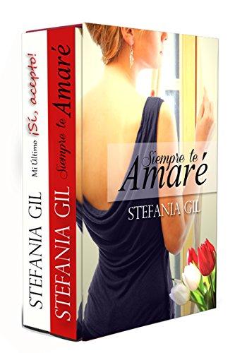 Siempre te Amaré y Mi último:Sí, acepto (Pack 2 novelas de romance) (Spanish Edition)