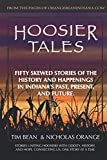 Hoosier Tales: Fifty Unknown Stories from Indiana