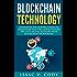 Blockchain  Innovative and Modern Financial Framework that will revolutionize the Next Digital Economy with Blockchain Technology: (Blockchain, Bitcoin, ... (Hacking Freedom and Data Freedom  Book 11)