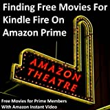 Finding Free Movies For Kindle Fire On Amazon Prime: Free Movies for Prime Members With Amazon Instant Video