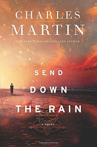 Books : Send Down the Rain: New from the author of The Mountain Between Us and the New York Times bestseller Where the River Ends