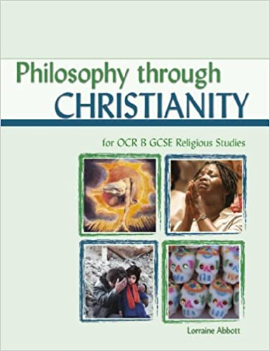 Philosophy Through Christianity: For Ocr B Gcse Religious