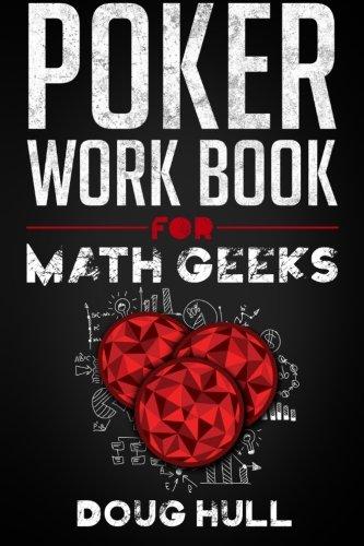 Poker Workbook for Math Geeks