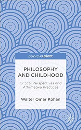 Book Philosophy and Childhood: Critical Perspectives and Affirmative Practices