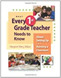 What Every 1st Grade Teacher Needs to Know About Setting Up and Running a Classroom