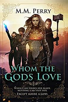Whom the Gods Love (Of Gods & Mortals Book 1) by [Perry, M.M.]