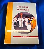 The Liturgy Documents: A Parish Resource,…