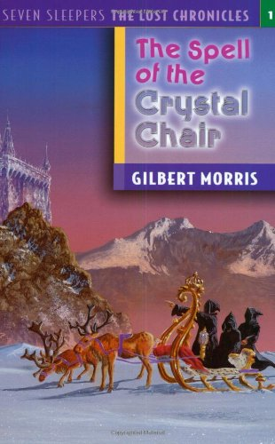 (The Spell of the Crystal Chair (Seven Sleepers: The Lost Chronicles #1))
