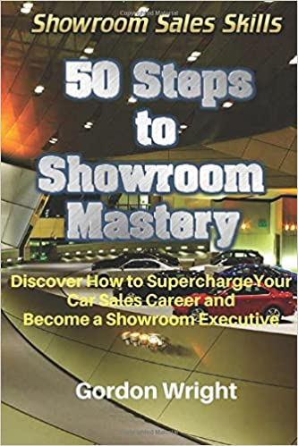 Discover Car Lot >> 50 Steps To Showroom Mastery A New Way To Sell Cars Discover How