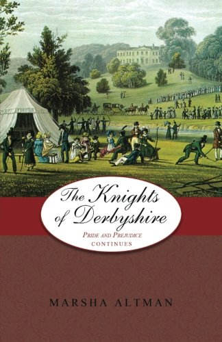 Download The Knights of Derbyshire: Pride and Prejudice Continues (Volume 5) ebook