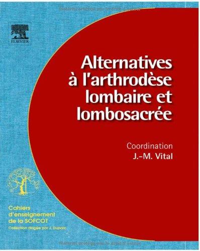 Alternatives à l'arthrodèse lombaire et lombosacrée