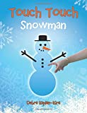 img - for Touch Touch: Snowman book / textbook / text book