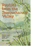 Profiles from the Susquehanna Valley, Paul B. Beers, 0811713806