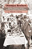 Ottoman Brothers, Michelle Campos, 0804770689
