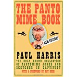 The Pantomime Book: The Only Known Collection of Pantomime Jokes and Sketches in Captivity