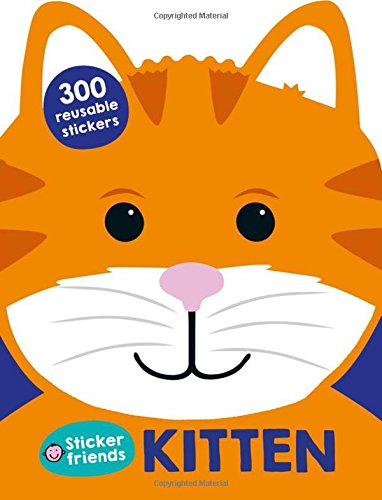 Sticker Friends: Kitten: 300 Reusable Stickers ebook