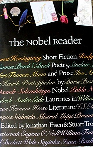 The Nobel Reader: Short Fiction, Poetry, and Prose by Nobel Laureates in Literature