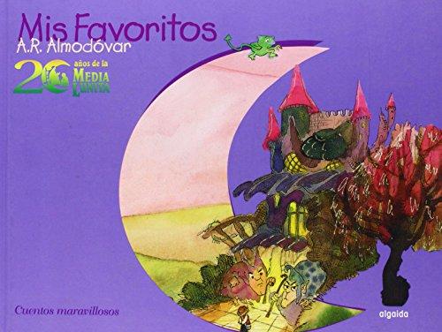 Cuentos maravillosos/ Wonderful Stories (Mis Favoritos: 20 Anos de la Media Lunita/ My Favorite: 20 Years of Half Little Moon) (Spanish Edit - Rodriguez Almodovar, Antonio