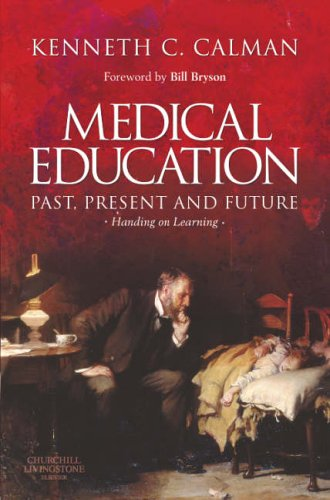 Medical Education: Past, Present and Future: Handing on Learning, 1e