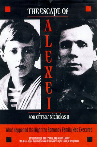 (The Escape of Alexei, Son of Tsar Nicholas II: What Happened the Night the Romanov Family Was Executed)