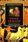 Camb Companion to Greek Tragedy (Cambridge Companions to Literature)